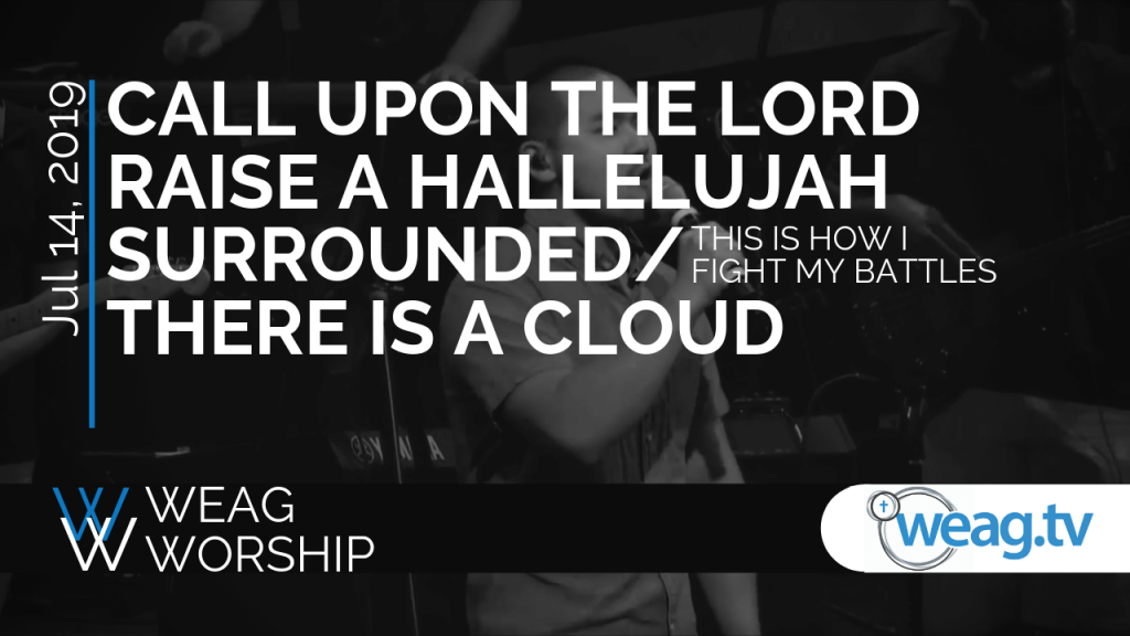 WEAG Worship set song names from Sunday July 14, 2019 church service