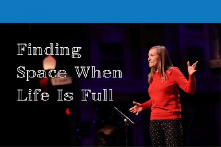 Finding Space When Life Is Full