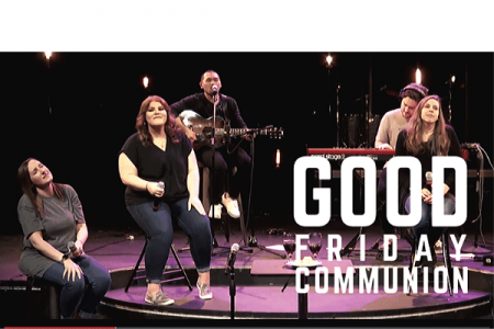 Good Friday 2020 Worship and Communion Service
